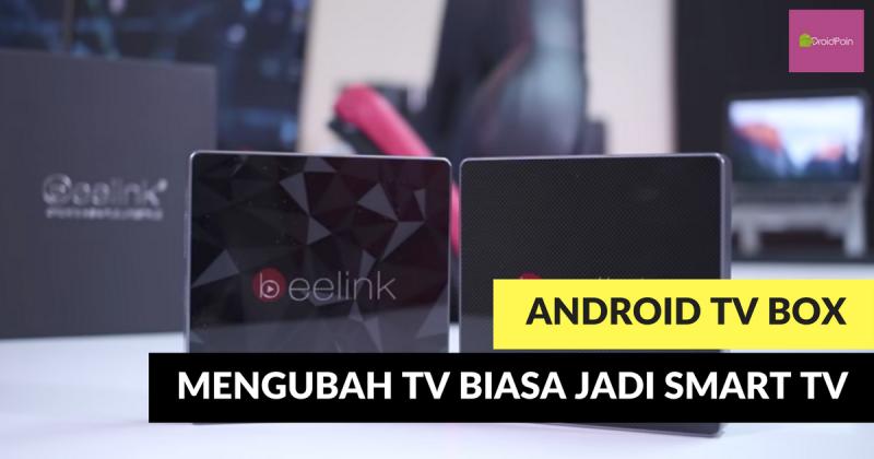 Mengubah TV Biasa Menjadi Smart TV dengan TV Box Android