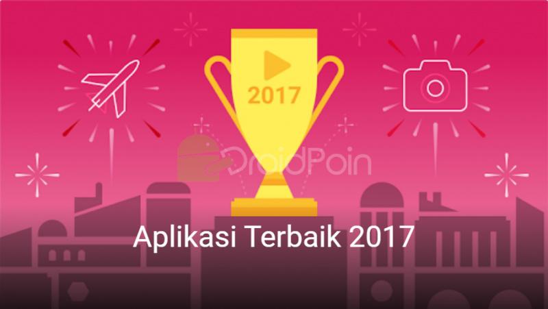 Inilah Aplikasi Terbaik di Play Store Android Tahun 2017!